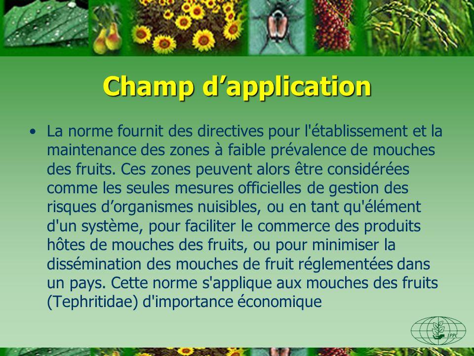 Champ dapplication La norme fournit des directives pour l établissement et la maintenance des zones à faible prévalence de mouches des fruits.