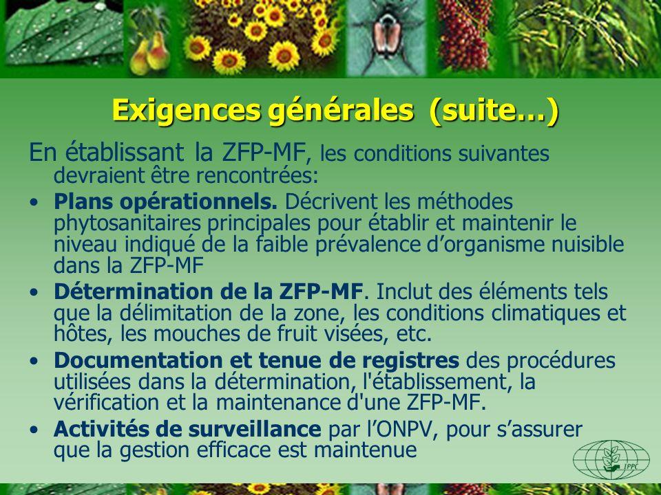 Exigences générales (suite…) Exigences générales (suite…) En établissant la ZFP-MF, les conditions suivantes devraient être rencontrées: Plans opérationnels.