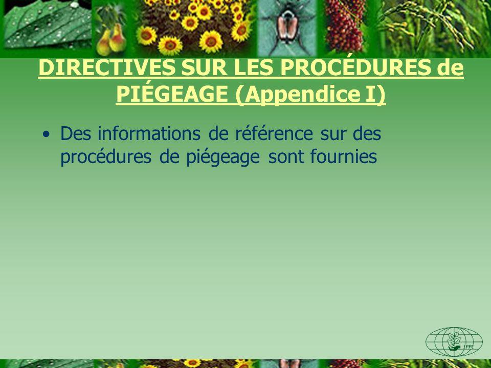 DIRECTIVES SUR LES PROCÉDURES de PIÉGEAGE (Appendice I) Des informations de référence sur des procédures de piégeage sont fournies