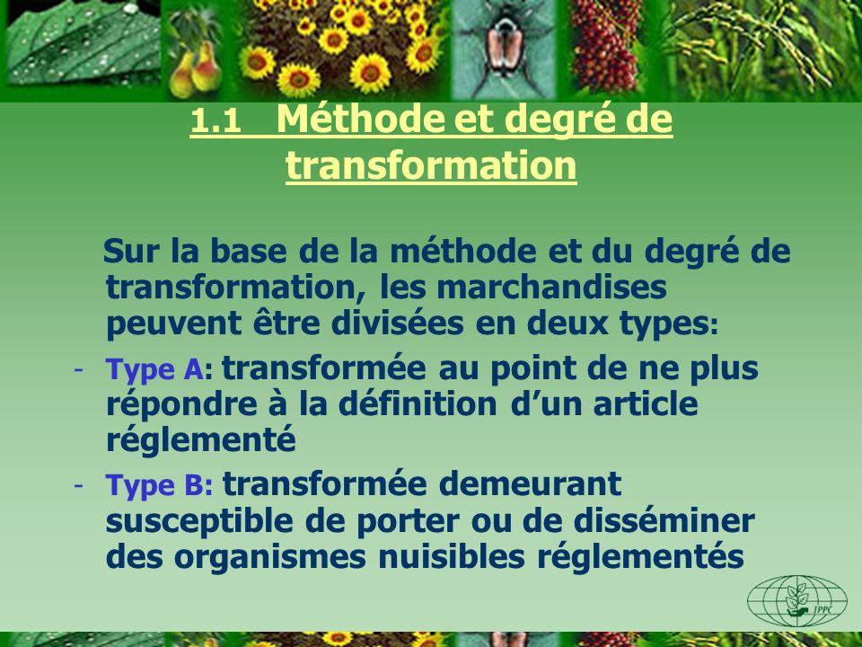 1.1 Méthode et degré de transformation Sur la base de la méthode et du degré de transformation, les marchandises peuvent être divisées en deux types :