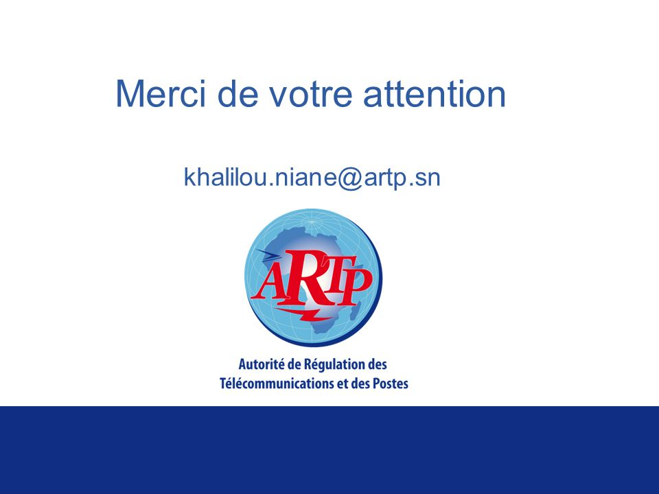 Merci de votre attention khalilou.niane@artp.sn