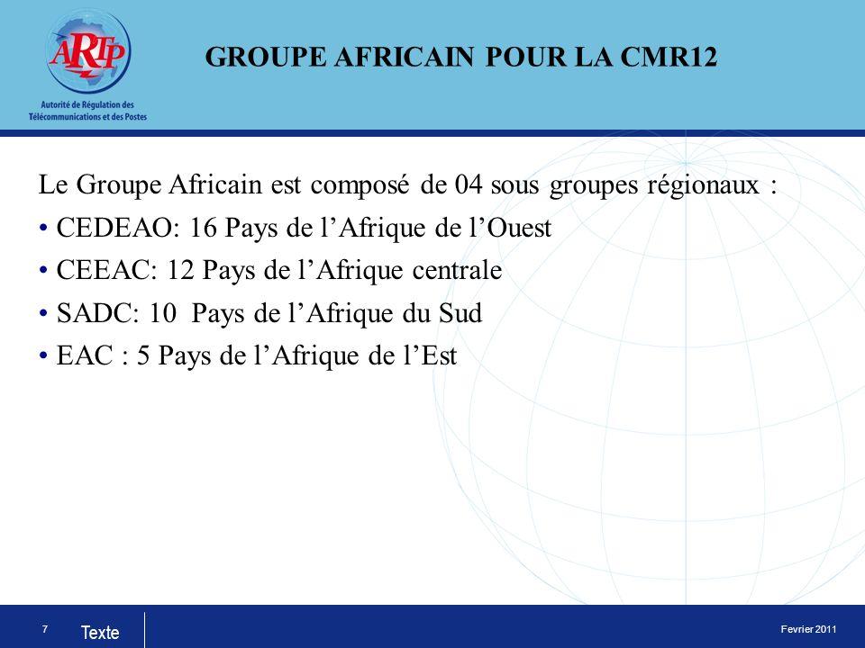 Fevrier 2011 Texte Le Groupe Africain est composé de 04 sous groupes régionaux : CEDEAO: 16 Pays de lAfrique de lOuest CEEAC: 12 Pays de lAfrique centrale SADC: 10 Pays de lAfrique du Sud EAC : 5 Pays de lAfrique de lEst 7 GROUPE AFRICAIN POUR LA CMR12