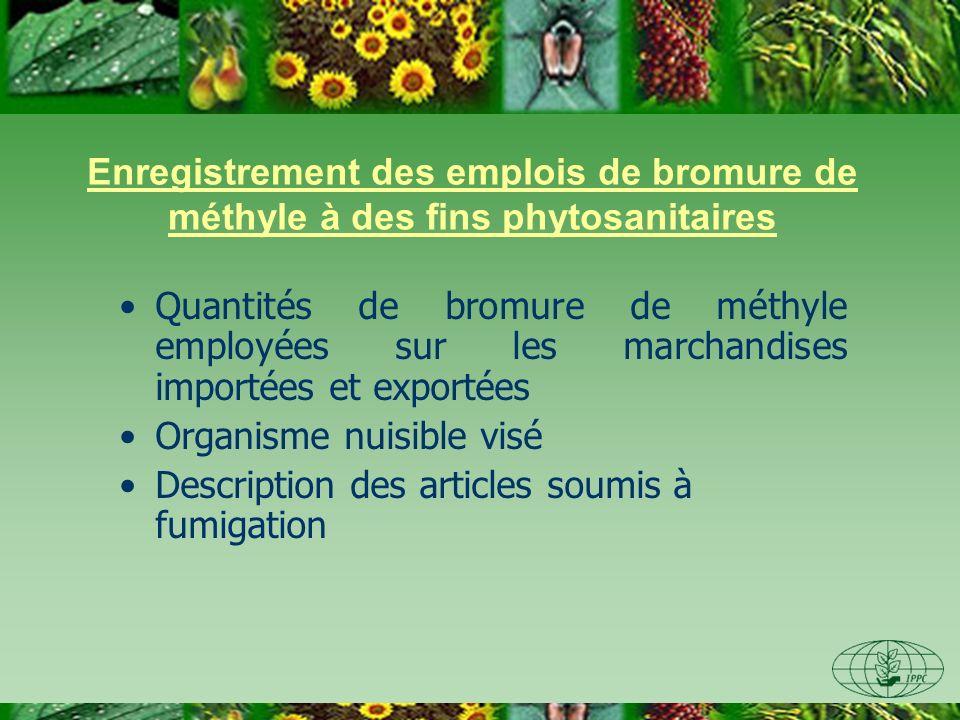 Enregistrement des emplois de bromure de méthyle à des fins phytosanitaires Quantités de bromure de méthyle employées sur les marchandises importées e