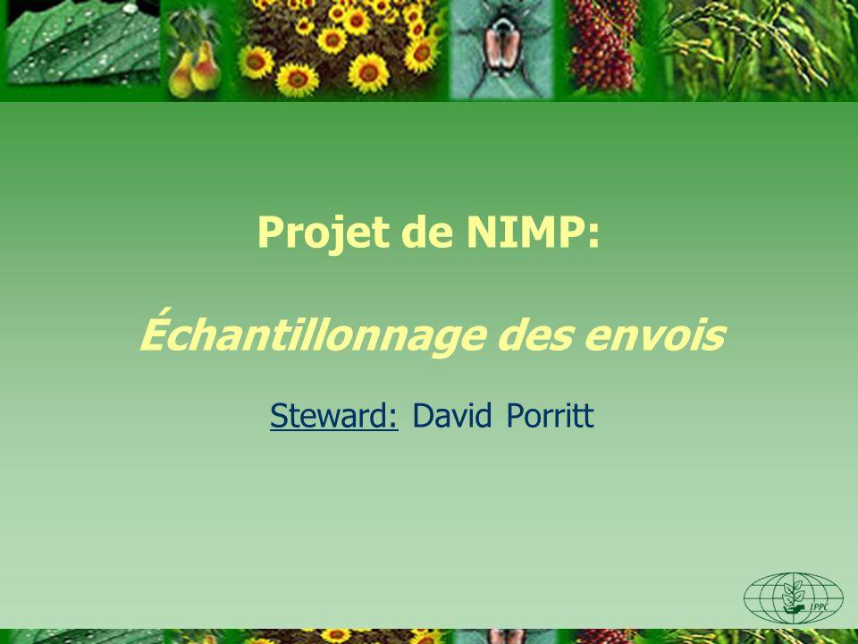 Projet de NIMP: Échantillonnage des envois Steward: David Porritt