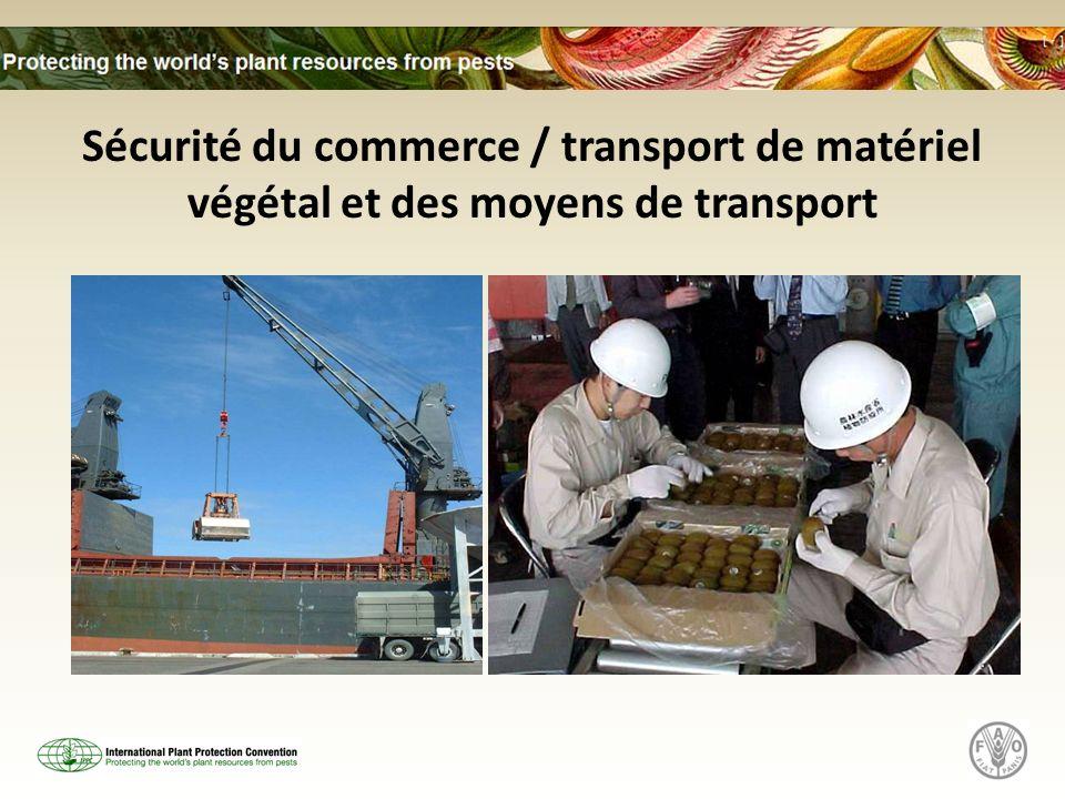 Sécurité du commerce / transport de matériel végétal et des moyens de transport