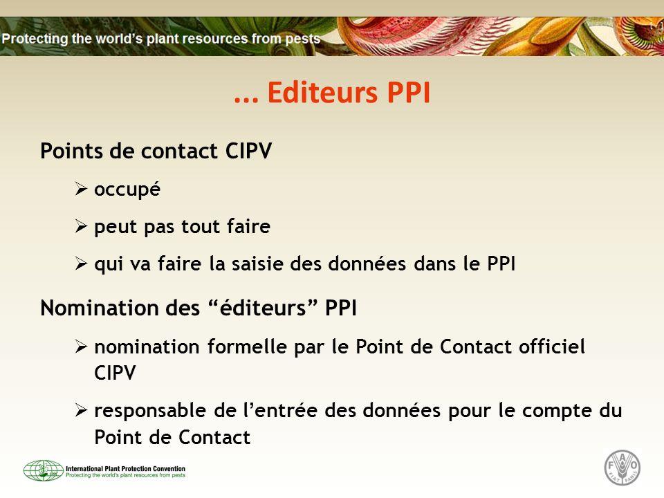 ... Editeurs PPI Points de contact CIPV occupé peut pas tout faire qui va faire la saisie des données dans le PPI Nomination des éditeurs PPI nominati