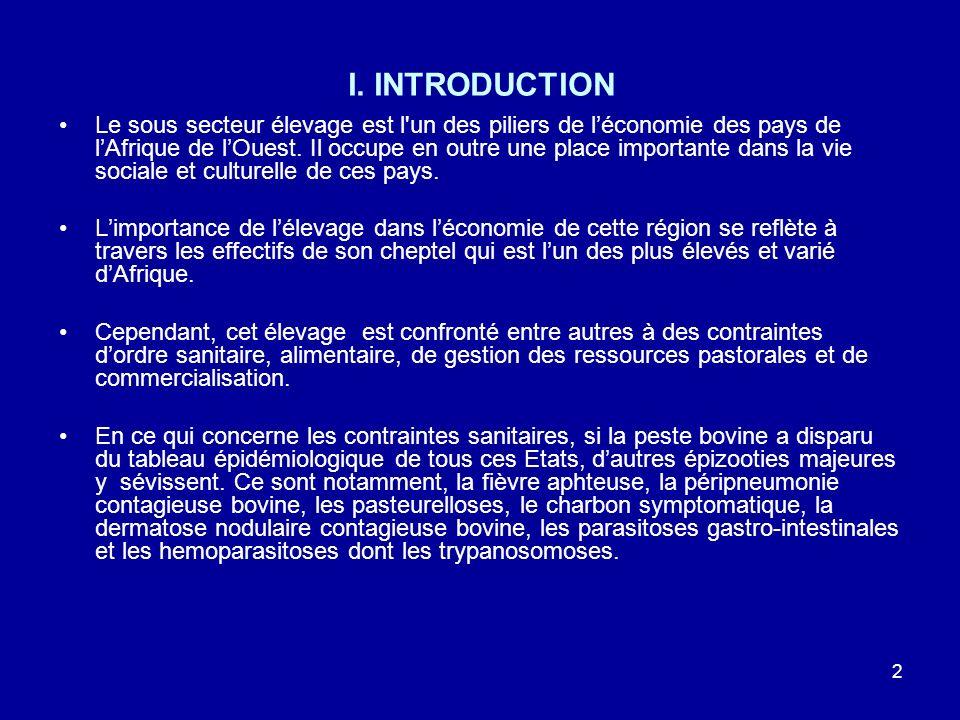 2 I. INTRODUCTION Le sous secteur élevage est l'un des piliers de léconomie des pays de lAfrique de lOuest. Il occupe en outre une place importante da