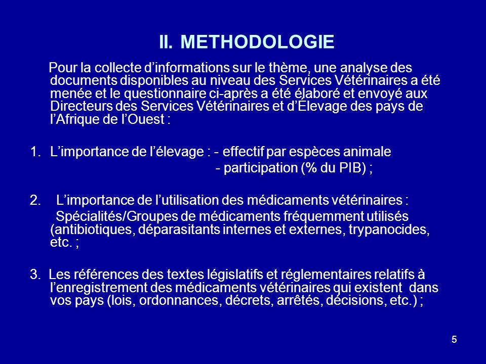 5 II. METHODOLOGIE Pour la collecte dinformations sur le thème, une analyse des documents disponibles au niveau des Services Vétérinaires a été menée