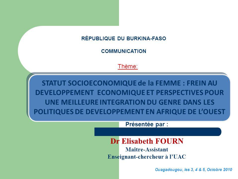 Présentée par : Dr Elisabeth FOURN Maître-Assistant Enseignant-chercheur à lUAC RÉPUBLIQUE DU BURKINA-FASO COMMUNICATION Thème: Ouagadougou, les 3, 4