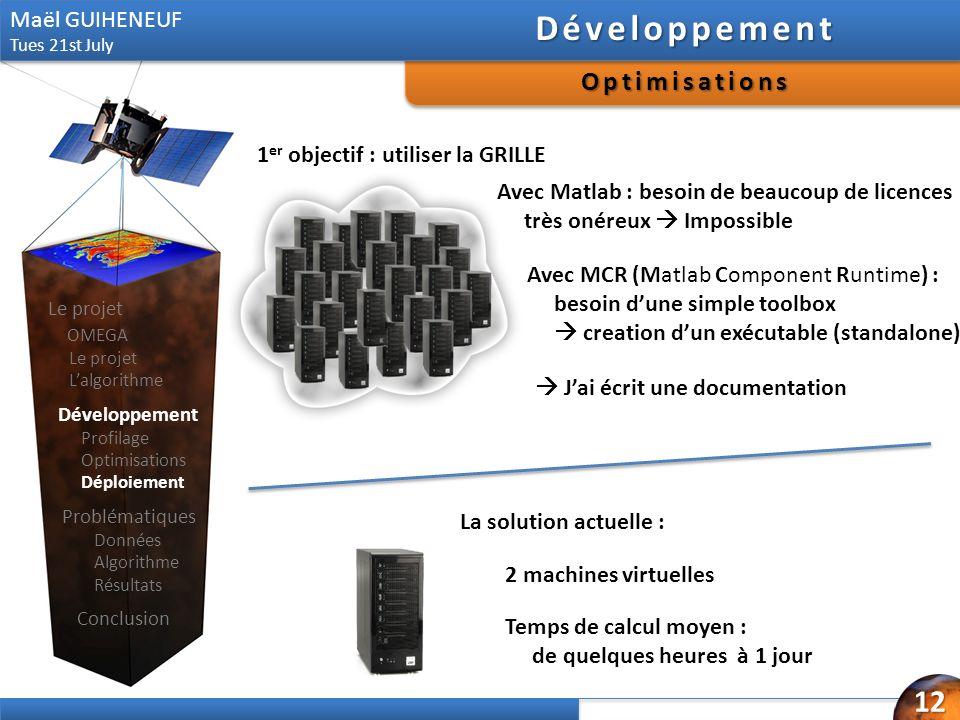 1 er objectif : utiliser la GRILLE Avec Matlab : besoin de beaucoup de licences très onéreux Impossible Avec MCR (Matlab Component Runtime) : besoin d