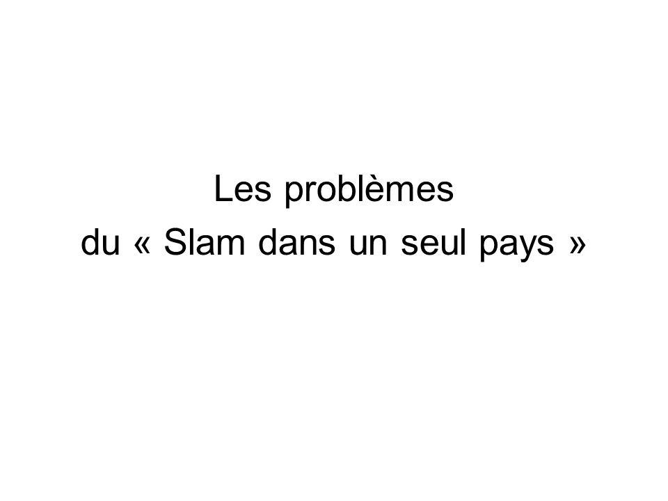 Les problèmes du « Slam dans un seul pays »