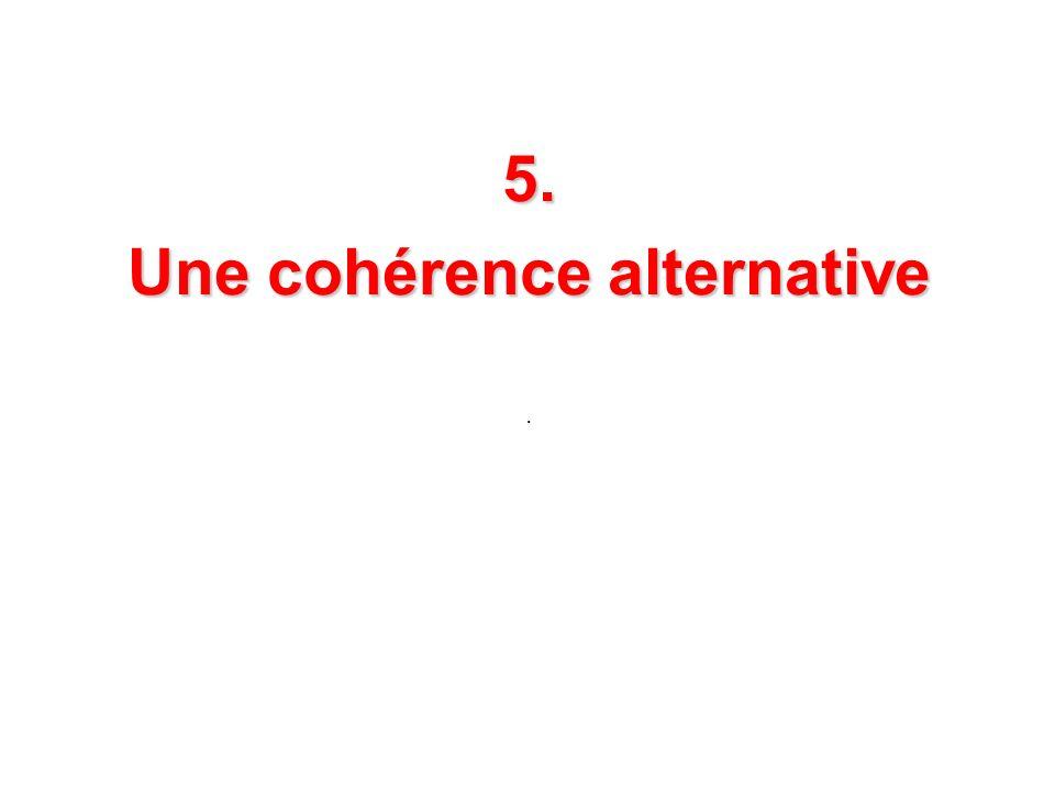 5. Une cohérence alternative.