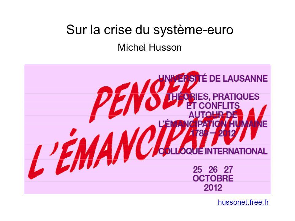 Sur la crise du système-euro Michel Husson hussonet.free.fr