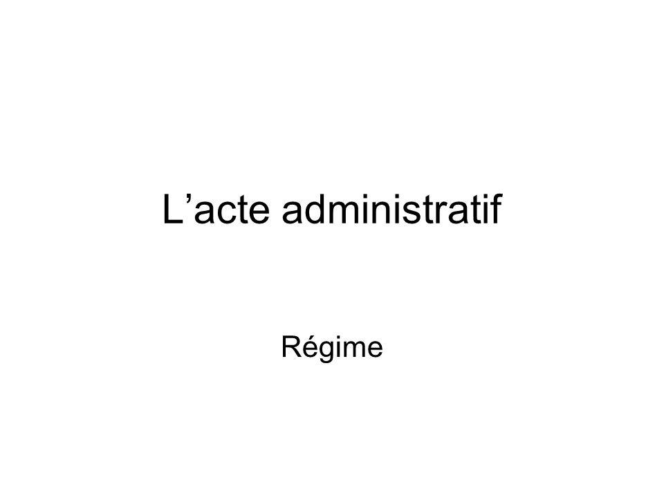 Lacte administratif Régime