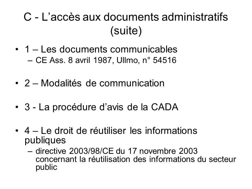C - Laccès aux documents administratifs (suite) 1 – Les documents communicables –CE Ass.