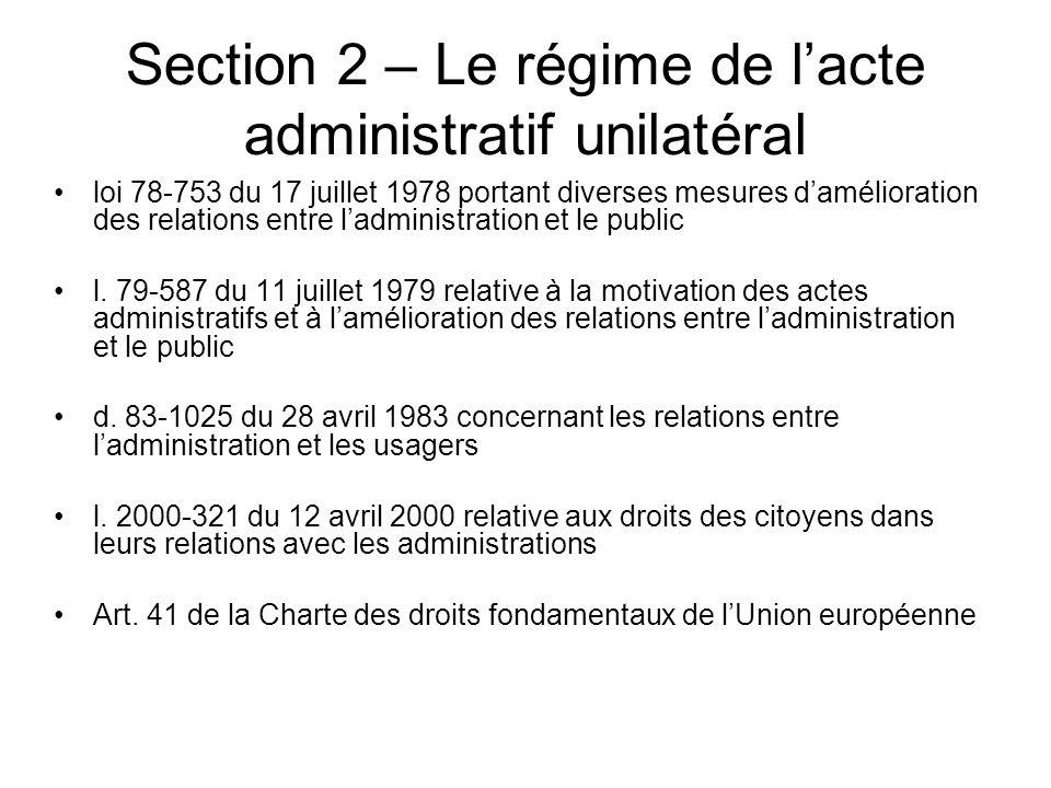 Section 2 – Le régime de lacte administratif unilatéral loi 78-753 du 17 juillet 1978 portant diverses mesures damélioration des relations entre ladmi