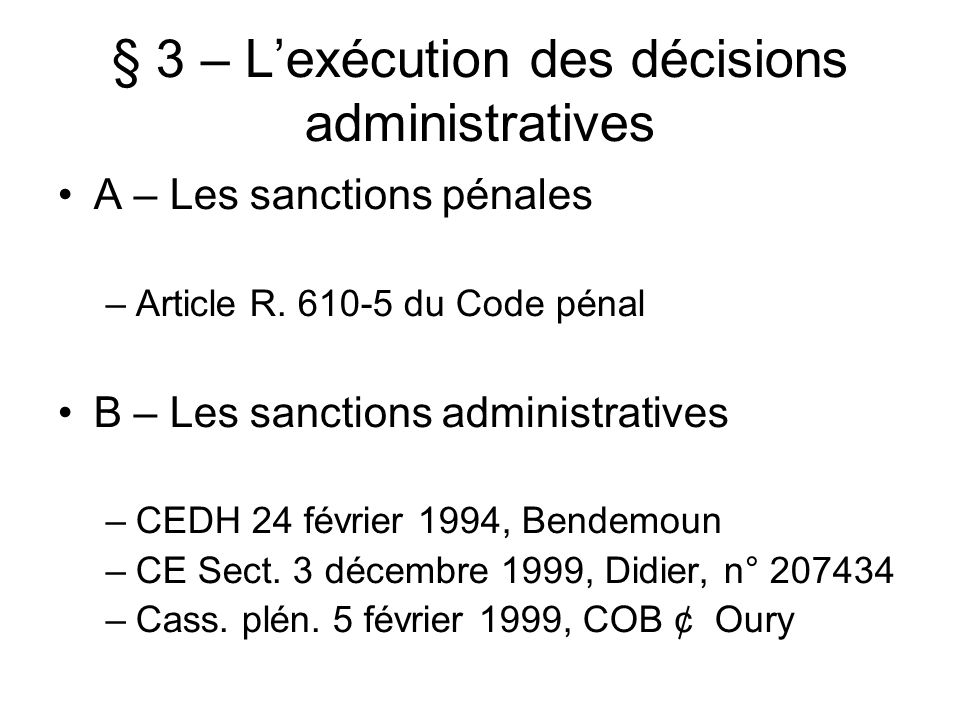 § 3 – Lexécution des décisions administratives A – Les sanctions pénales –Article R.
