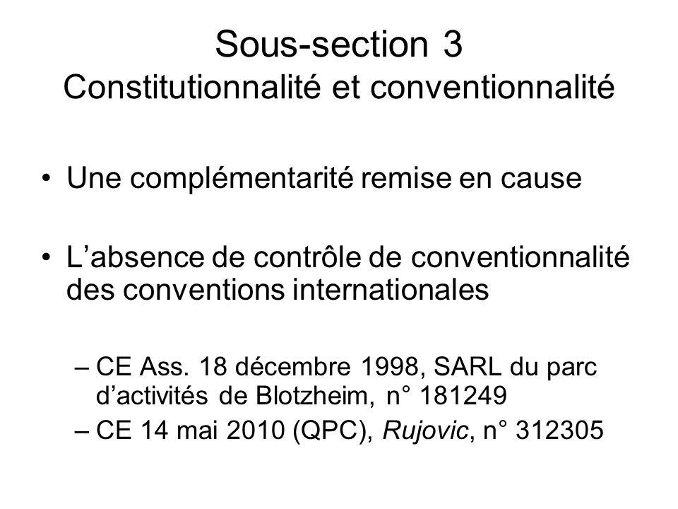 Sous-section 3 Constitutionnalité et conventionnalité Une complémentarité remise en cause Labsence de contrôle de conventionnalité des conventions int