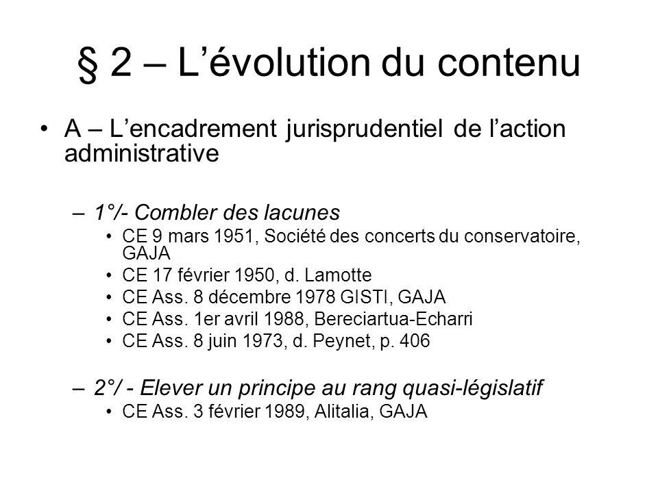 § 2 – Lévolution du contenu A – Lencadrement jurisprudentiel de laction administrative –1°/- Combler des lacunes CE 9 mars 1951, Société des concerts