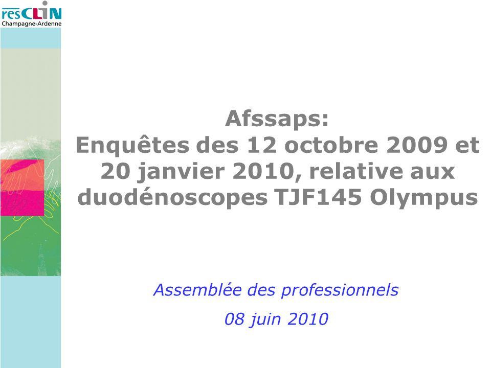 Afssaps: Enquêtes des 12 octobre 2009 et 20 janvier 2010, relative aux duodénoscopes TJF145 Olympus Assemblée des professionnels 08 juin 2010