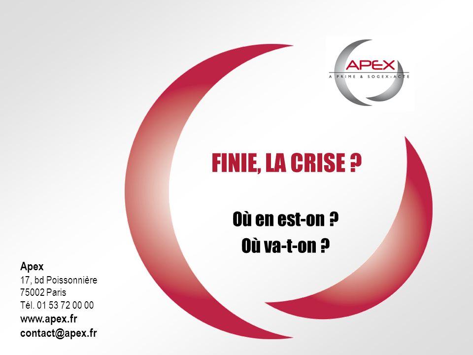 FINIE, LA CRISE . Où en est-on . Où va-t-on . Apex 17, bd Poissonnière 75002 Paris Tél.