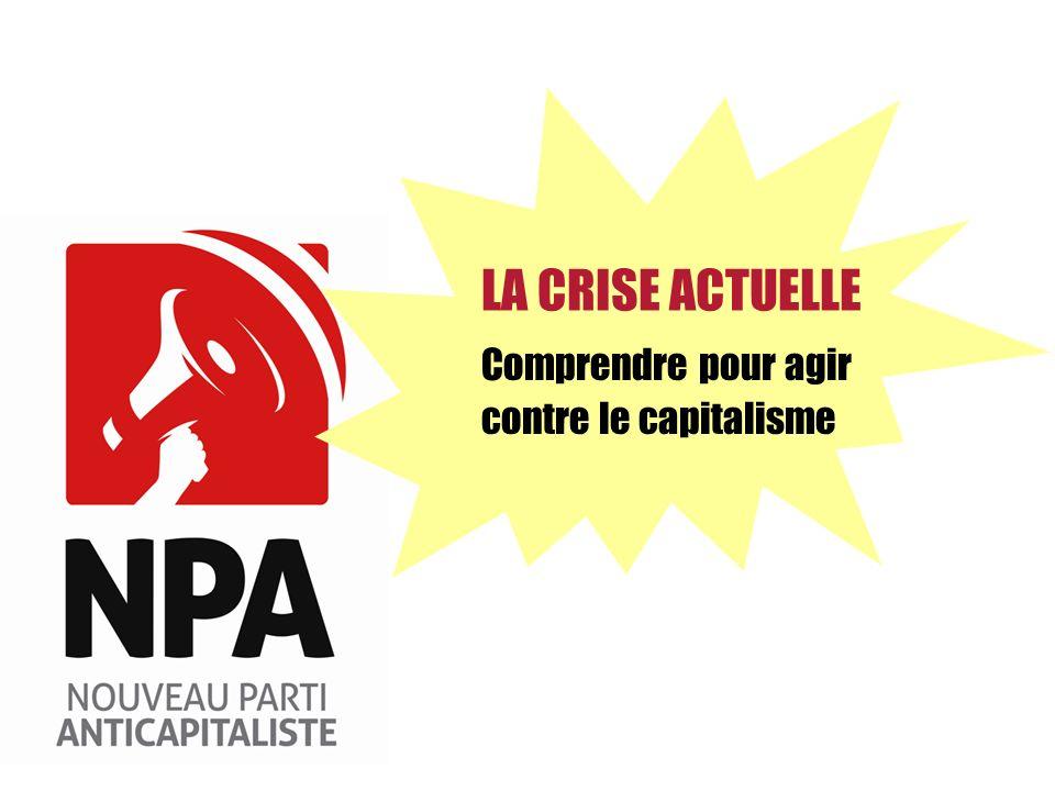 LA CRISE ACTUELLE Comprendre pour agir contre le capitalisme