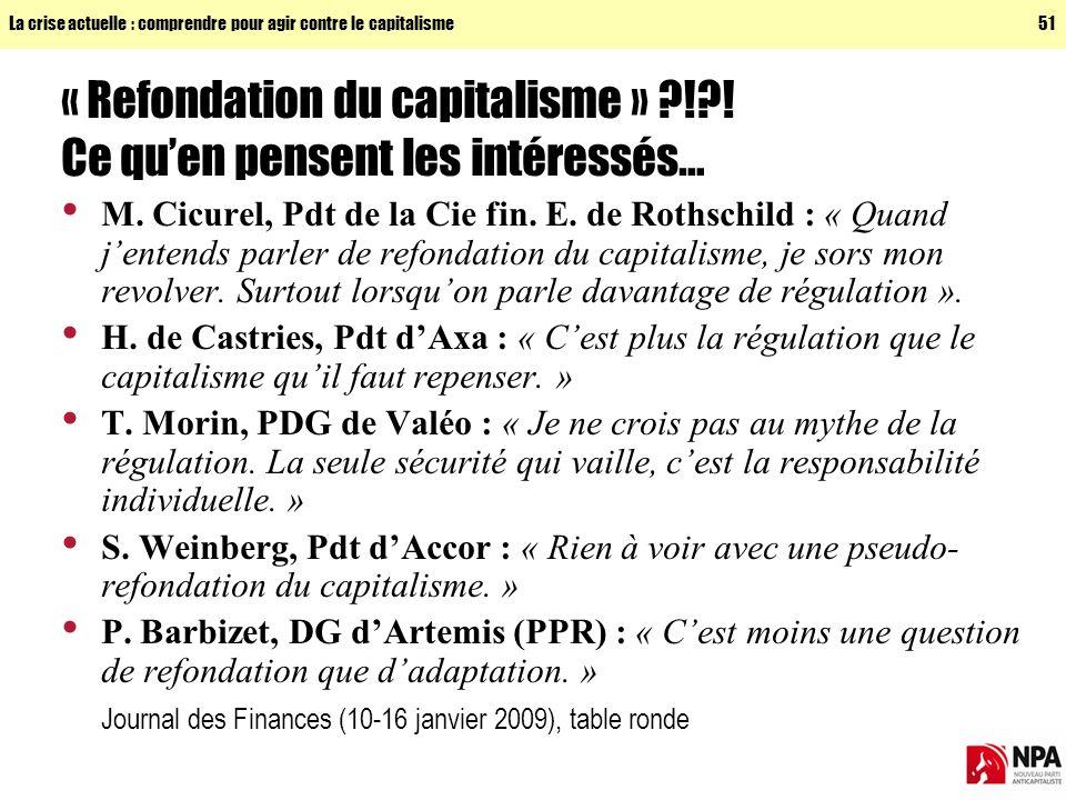 La crise actuelle : comprendre pour agir contre le capitalisme51 « Refondation du capitalisme » ?!?.