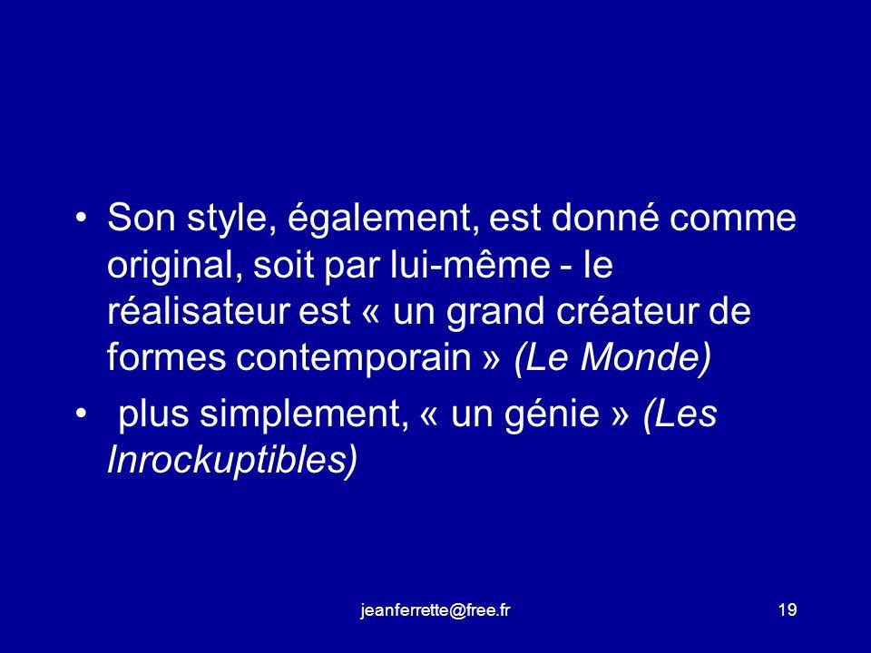 jeanferrette@free.fr18 Des exemples « Il nous fait ressentir plus qu il ne nous fait voir...