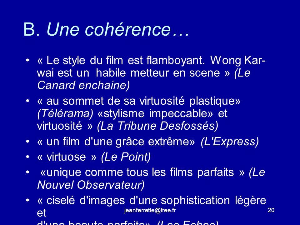 jeanferrette@free.fr19 Son style, également, est donné comme original, soit par lui-même - le réalisateur est « un grand créateur de formes contemporain » (Le Monde) plus simplement, « un génie » (Les lnrockuptibles)