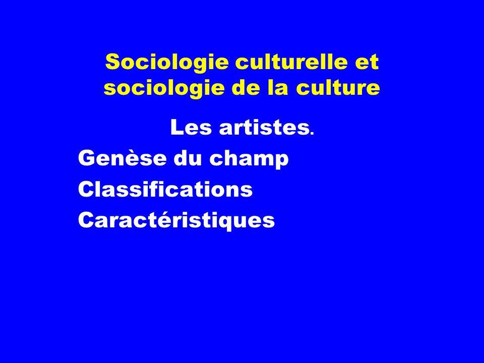 Sociologie culturelle et sociologie de la culture Les artistes.