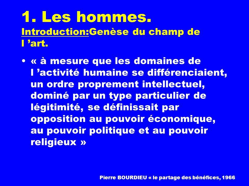 1.Les hommes. Introduction:Genèse du champ de l art.