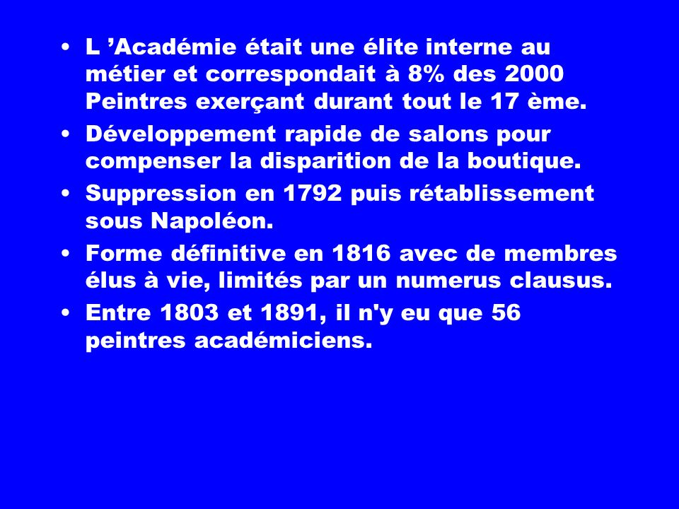 1121 :Existence de corporations qui autorisent l'exercice du métier. 1563:Académie de Florence. A l'origine, les académies étaient des structures priv