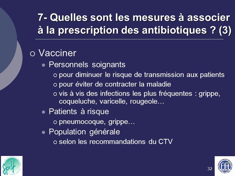 32 7- Quelles sont les mesures à associer à la prescription des antibiotiques .