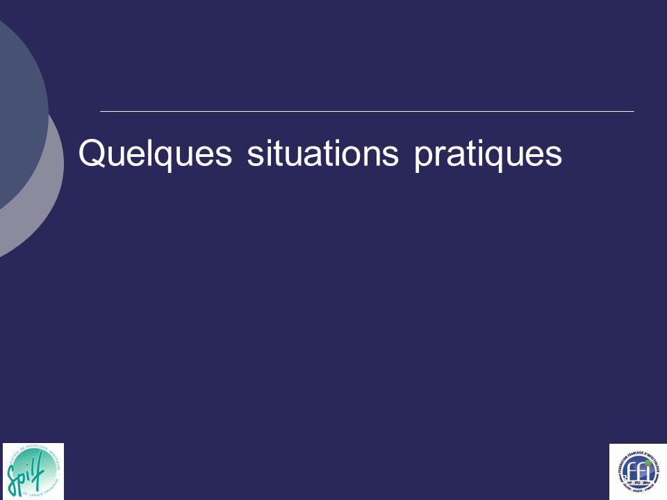 33 Quelques situations pratiques