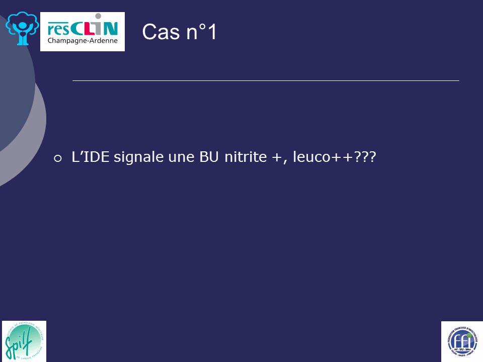 LIDE signale une BU nitrite +, leuco++??? Cas n°1