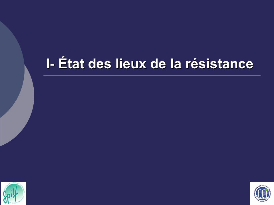44 I- État des lieux de la résistance