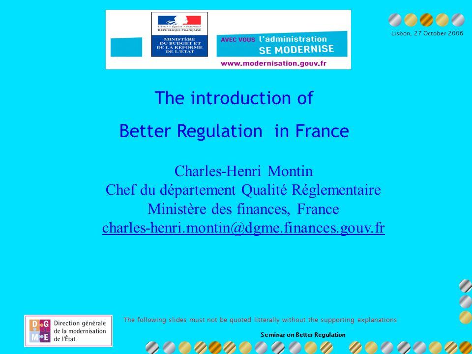 Seminar on Better Regulation Ministère du budget et de la réforme de lEtat Lisbon, 27 October 2006 Participation in BR multilateral cooperation 1.