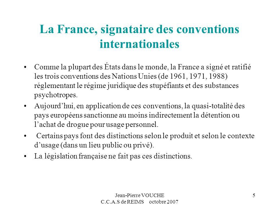 Jean-Pierre VOUCHE C.C.A.S de REIMS octobre 2007 5 La France, signataire des conventions internationales Comme la plupart des États dans le monde, la