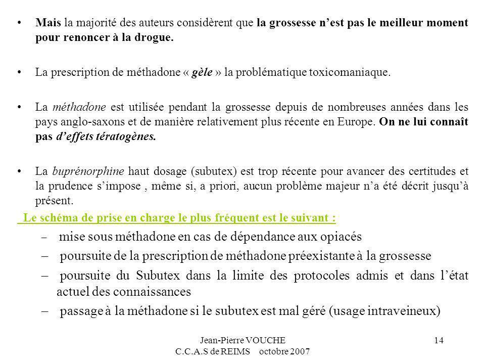 Jean-Pierre VOUCHE C.C.A.S de REIMS octobre 2007 14 Mais la majorité des auteurs considèrent que la grossesse nest pas le meilleur moment pour renonce
