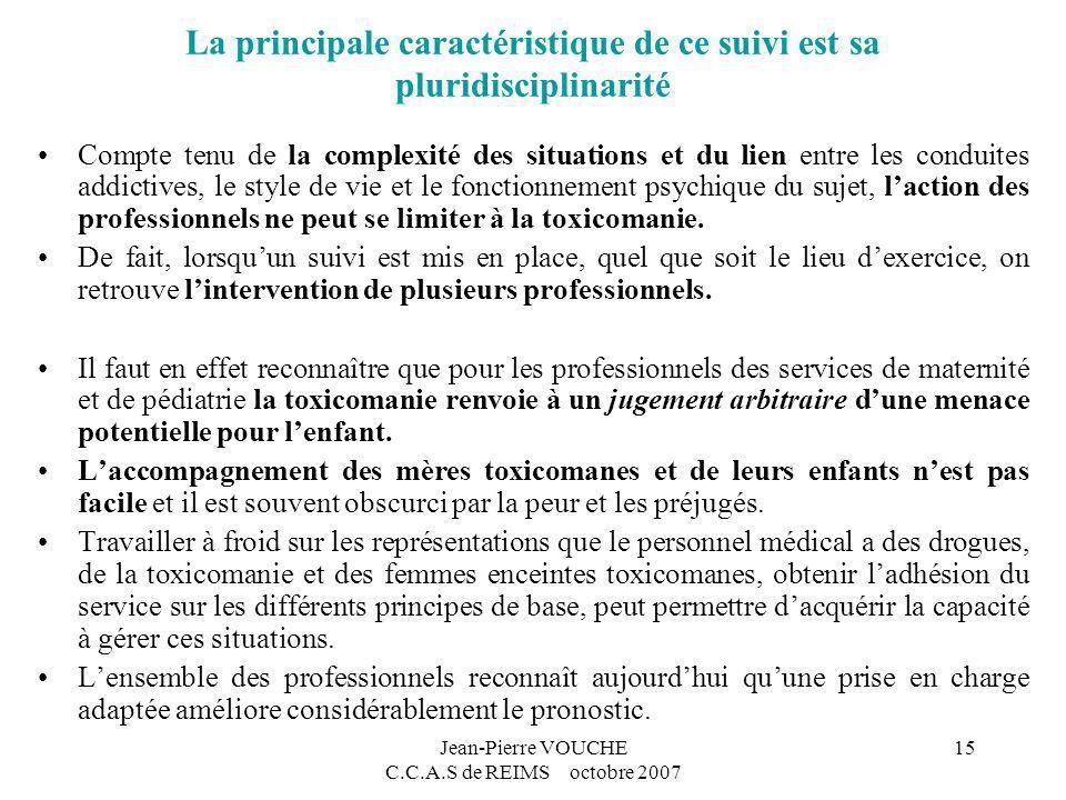 Jean-Pierre VOUCHE C.C.A.S de REIMS octobre 2007 15 La principale caractéristique de ce suivi est sa pluridisciplinarité Compte tenu de la complexité