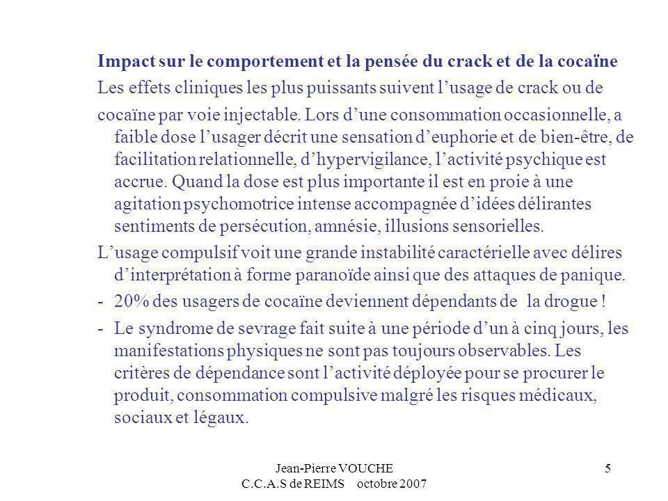 Jean-Pierre VOUCHE C.C.A.S de REIMS octobre 2007 6 Impact sur le comportement et la pensée de lecstasy Elle favorise un état proche de transe et potentialise leffet des rythmes et empêche de sentir la fatigue.