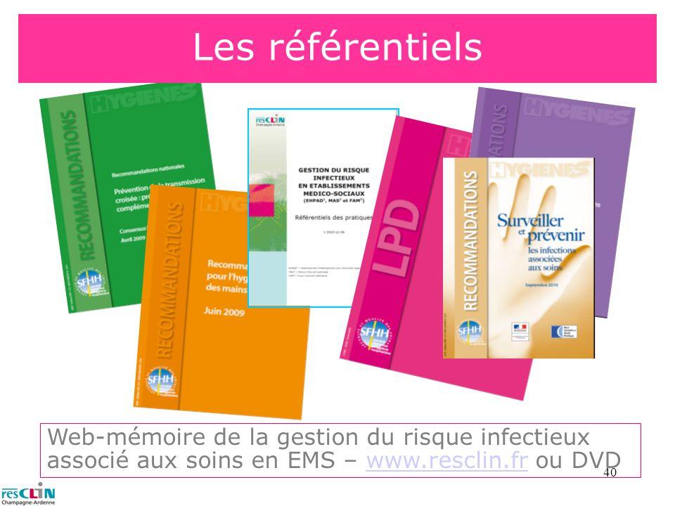 40 Les référentiels Web-mémoire de la gestion du risque infectieux associé aux soins en EMS – www.resclin.fr ou DVDwww.resclin.fr