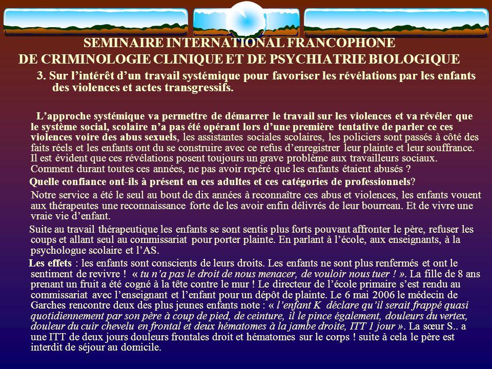 SEMINAIRE INTERNATIONAL FRANCOPHONE DE CRIMINOLOGIE CLINIQUE ET DE PSYCHIATRIE BIOLOGIQUE 3. Sur lintérêt dun travail systémique pour favoriser les ré