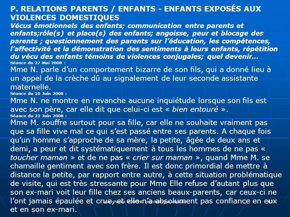 Jean-Pierre VOUCHE psychologue clinicien 63 P. RELATIONS PARENTS / ENFANTS - ENFANTS EXPOSÉS AUX VIOLENCES DOMESTIQUES Vécus émotionnels des enfants;