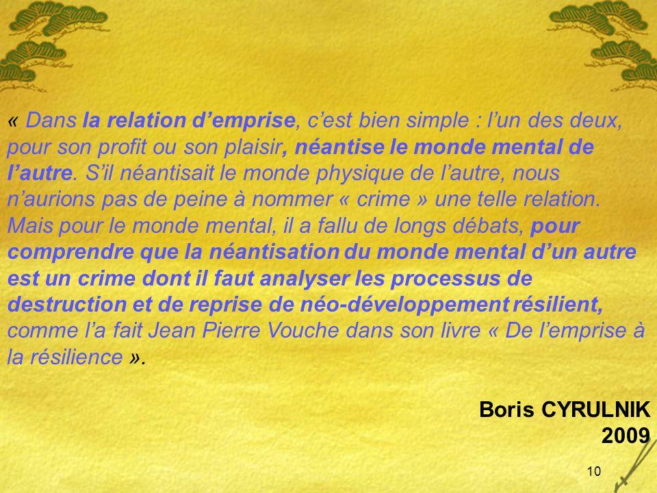 10 « Dans la relation demprise, cest bien simple : lun des deux, pour son profit ou son plaisir, néantise le monde mental de lautre. Sil néantisait le