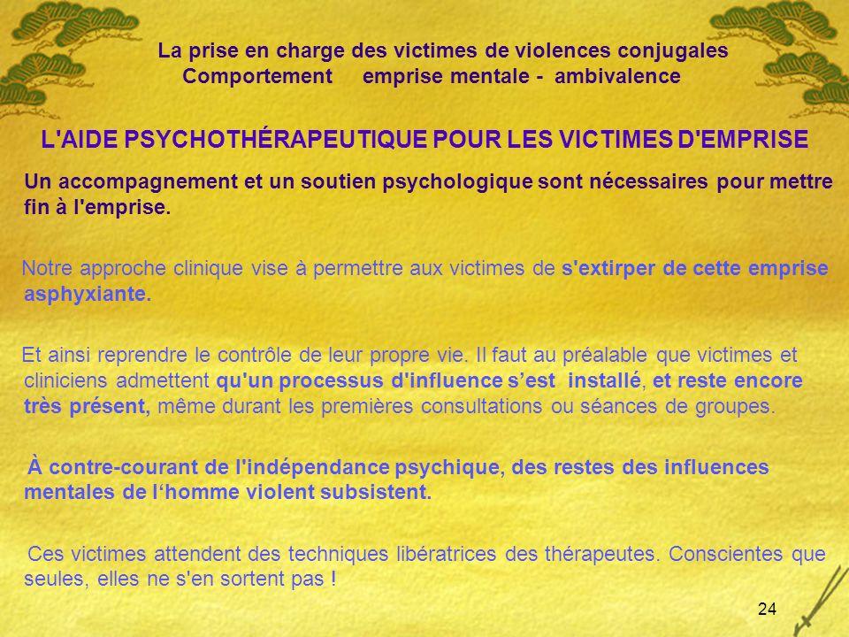 L'AIDE PSYCHOTHÉRAPEUTIQUE POUR LES VICTIMES D'EMPRISE Un accompagnement et un soutien psychologique sont nécessaires pour mettre fin à l'emprise. Not