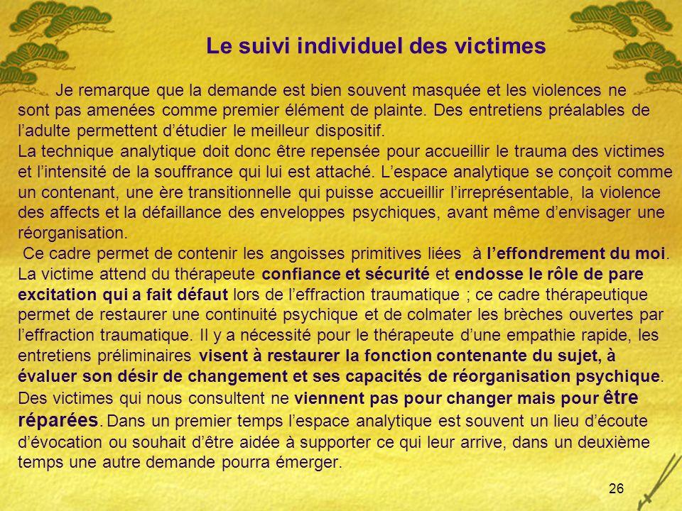 Le suivi individuel des victimes Je remarque que la demande est bien souvent masquée et les violences ne sont pas amenées comme premier élément de pla