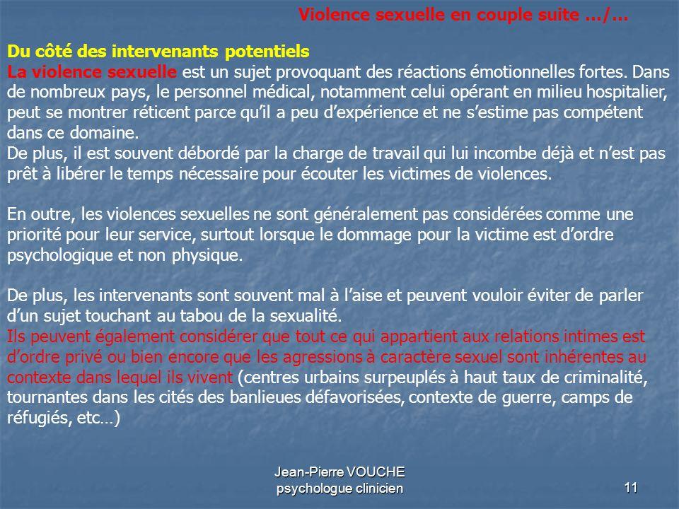 11 Jean-Pierre VOUCHE psychologue clinicien Du côté des intervenants potentiels La violence sexuelle est un sujet provoquant des réactions émotionnell