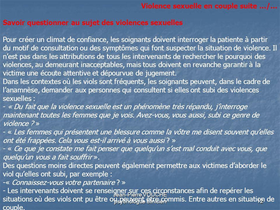 12 Jean-Pierre VOUCHE psychologue clinicien Violence sexuelle en couple suite …/… Savoir questionner au sujet des violences sexuelles Pour créer un cl