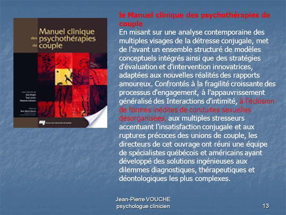 13 Jean-Pierre VOUCHE psychologue clinicien le Manuel clinique des psychothérapies de couple En misant sur une analyse contemporaine des multiples vis